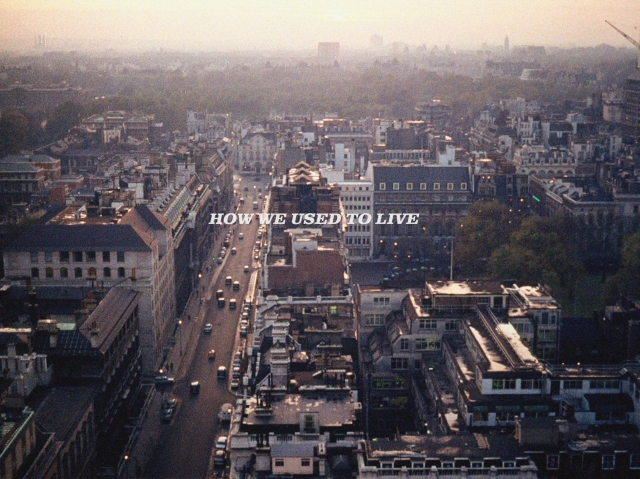 How We Used To Live, dir. Paul Kelly